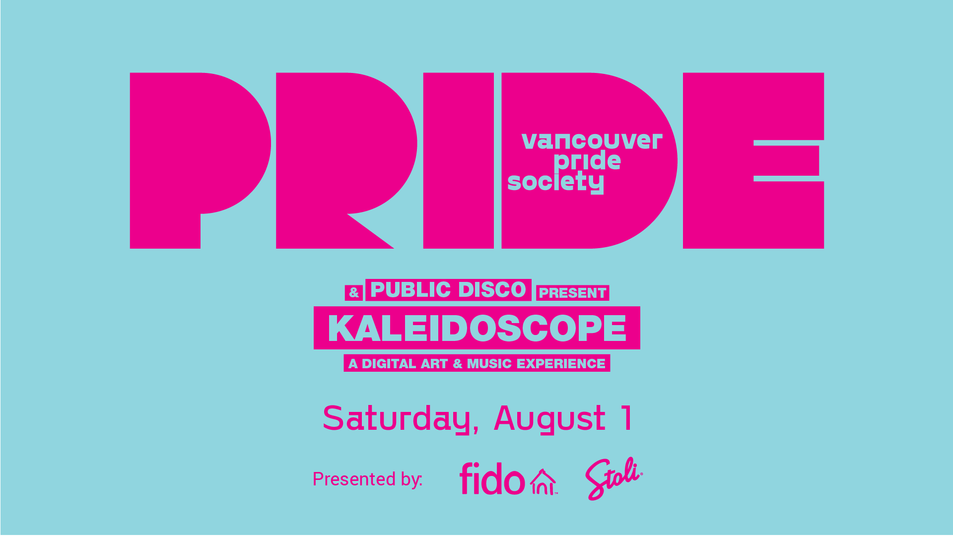"A light blue background has the words PRIDE written in pink bold, block letters. Inside the ""D"" of the word PRIDE, ""Vancouver Pride Society"" is written in light blue. Beneath, the words ""and Public Disco present Kaleidoscope - a digital art and music experience,"" in light blue letters, with pink boxes around them"