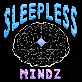 "The cartoon outline of a brain is floating in the center of a black background. The words ""Sleepless Mindz"" are featured around the brain in blue and purple cloud-like letters."